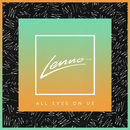 All Eyes On Us/Lenno