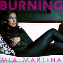 Burning/Mia Martina
