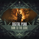 Raw To The Core/Digital Punk