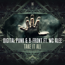 Take It All/Digital Punk & B-Front Ft. MC Alee