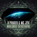Worldwide Catastrophe/X-Pander & MC Jeff