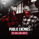 Six Million Ways/Public Enemies