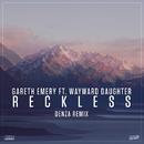 Reckless (Denza Remix)/Gareth Emery feat Wayward Daughter