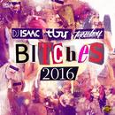 Bitches 2016/DJ Isaac, Technoboy & Tuneboy