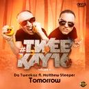 Tomorrow/Da Tweekaz feat Matthew Steeper