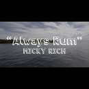 Always Rum/MICKY RICH