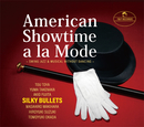 American Showtime a la Mode/SILKY BULLETS
