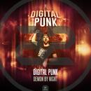 Demon By Night/Digital Punk