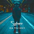 All You Need/Sylence