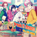 B-PROJECT「Break it down」/KiLLER KiNG(cv.西山宏太朗、八代 拓、千葉翔也、江口拓也)