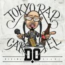 TOKYO RAP CARTEL/D.O