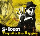 Tequila the Ripper/s-ken
