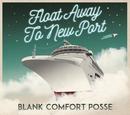 Float Away To New Port/Blank Comfort Posse