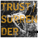 Trust/Surrender/PAPERCUTZ