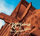 Best of KC Roberts & the Live Revolution/KC Roberts & the Live Revolution