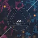 The Ritual/Wave Pressure