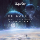 The Calling (Da Tweekaz Remix)/TheFatRat ft. Laura Brehm