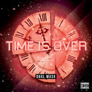 Time is Over/DUAL MASK