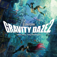 『GRAVITY DAZE 2』ORIGINAL SOUNDTRACK
