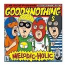 MELODIC-HOLIC/GOOD4NOTHING