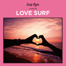 SURF STYLE -LOVE SURF-/be happy sounds