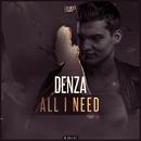 All I Need/Denza