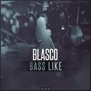 Bass Like/Blasco