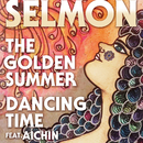 The golden summer/Dancing time [feat Aichin]/selmon