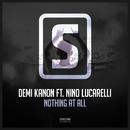 Nothing At All/Demi Kanon Ft. Nino Lucarelli