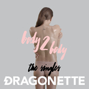 Body2Body - The Singles/Dragonette