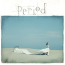 Period/佐々木恵梨