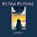 ULTRA FUTURE/SAPPY