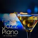 Late Night Jazz Piano - at Lounge Bar/Smooth Lounge Piano