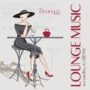 クールでファッショナブルにキメたい夜に聴きたいラウンジミュージック - Lounge Music According to Brass Fine Cocktail Moods/Brass