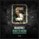 Ready To Dream (Dream Village 2017 Anthem)/Audiotricz