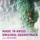 TVアニメ「メイドインアビス」オリジナルサウンドトラック/Kevin Penkin