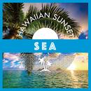 Hawaiian sunset ~sea~/be happy sounds