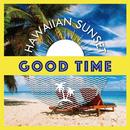 Hawaiian sunset ~good time~/be happy sounds