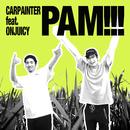 PAM!!!/Carpainter
