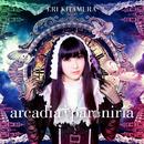 arcadia † paroniria/喜多村英梨