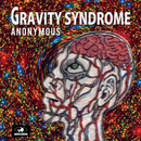 GRAVITY SYNDROME/ANONYMOUS