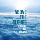 ABOVE THE CLOUDS/B.I.G. JOE × 2FACE × THEE O BAND