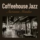 Coffeehouse Jazz - Autumn Moods/Smooth Lounge Piano