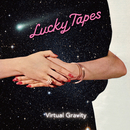 VIRTUAL GRAVITY/LUCKY TAPES