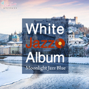 White Jazz Album/Moonlight Jazz Blue & JAZZ PARADISE