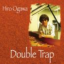 Double Trap/ヒロオガワ