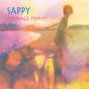 TEENAGE POPS!!!/SAPPY