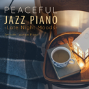 Peaceful Jazz Piano - Late Night Moods -/Relax α Wave