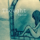 Thought/Kazoo