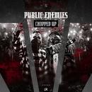 Chopped Up/Public Enemies